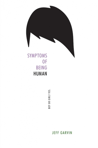 {Review} Symptoms of Being Human by Jeff Garvin
