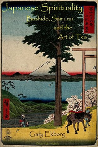 Japanese Spirituality: Bushido, Samurai and the Art of Tea  by  Inazo Nitobe