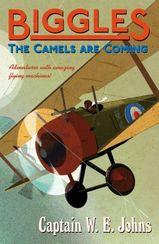 Biggles The Camels Are Coming W.E. Johns