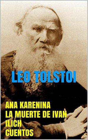 Ana Karenina. La muerte de Iván Ilich. Cuentos.: Fotos Leo Tolstoy