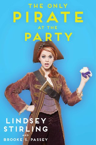 The Only Pirate at the Party by Lindsey Stirling, Brooke S. Passey