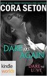 Dare To Love Series: Dare Me Again (Kindle Worlds Novella)