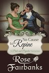 No Cause to Repine: A Pride and Prejudice Variation