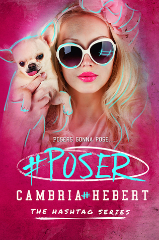#Poser (Hashtag #5) by Cambria Hebert