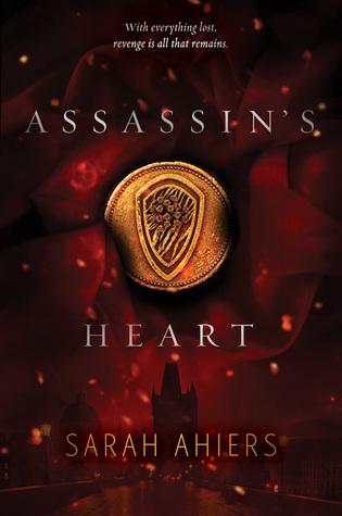 Assassin's Heart (Assassin's Heart #1) by Sarah Ahiers