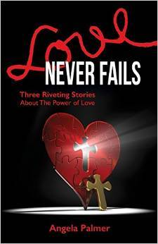 Love Never Fails by Angela  Palmer