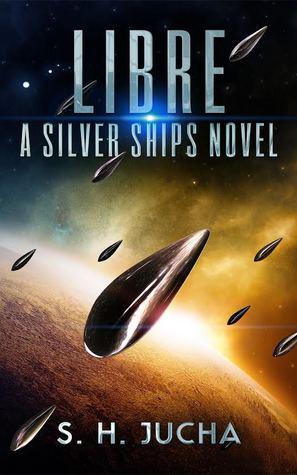 Libre, A Silver Ships Novel (TSS #2)