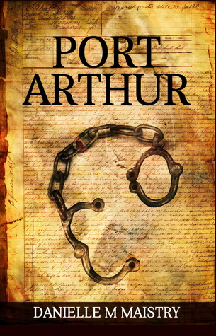 Port Arthur by Danielle M. Maistry