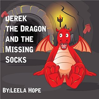 Derek The Dragon And The Missing Socks by Leela Hope