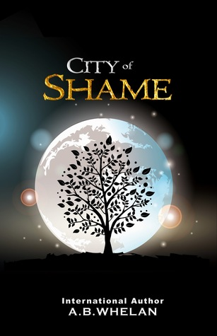 City of Shame Part 1 & Part 2 by A.B. Whelan