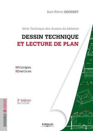 Dessin technique et lecture de plan  by  Jean-Pierre Gousset