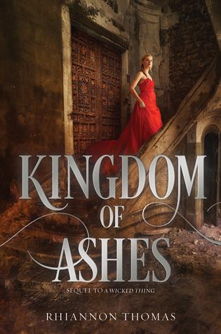 Kingdom of Ashes (A Wicked Thing, #2) Rhiannon Thomas