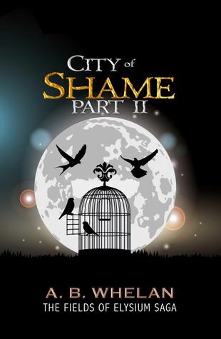 City of Shame Part 2 by A.B. Whelan