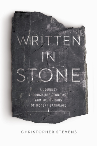 A Journey Through the Stone Age and the Origins of Modern Language -  Christopher Stevens