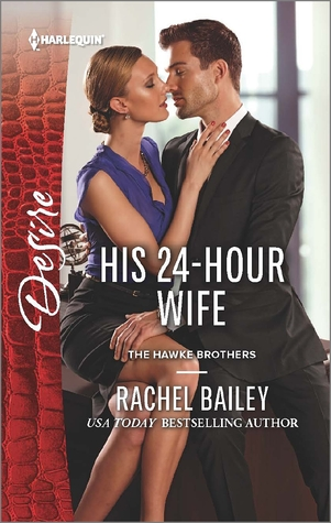 His 24-Hour Wife by Rachel Bailey