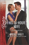 His 24-Hour Wife (The Hawke Brothers #3)