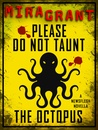 Please Do Not Taunt the Octopus (Newsflesh Trilogy, #3.4)