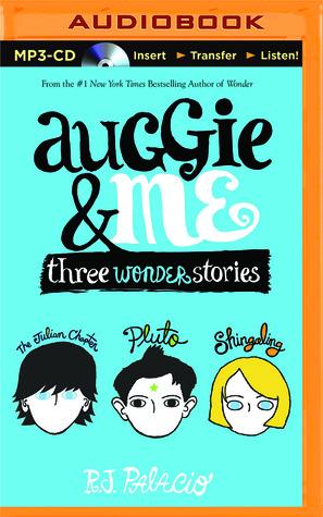 Auggie & Me: Three Wonder Stories  by  R.J. Palacio