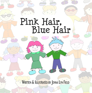 Pink Hair, Blue Hair by Jenna Lyn Field