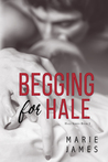 Begging for Hale (Hale #2)