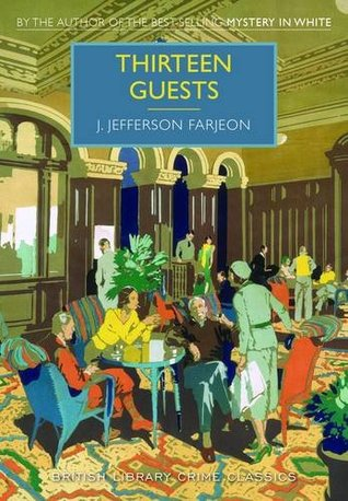 Thirteen Guests by J. Jefferson Farjeon