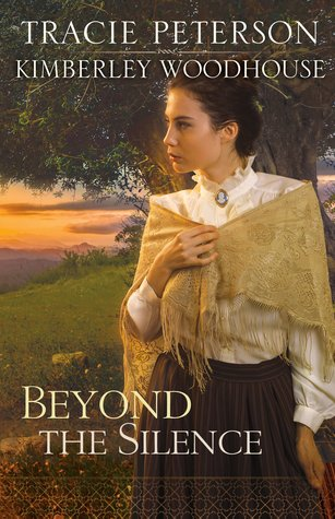 Beyond the Silence {Tracie Peterson, Kimberley Woodhouse}