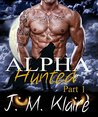 Alpha Hunted: BBW Wolf Shifter Romance Series (Part 1 of 3)