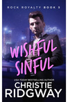 Wishful Sinful (Rock Royalty, #5)