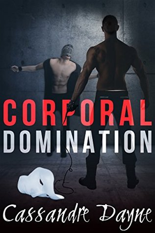 Corporal Domination by Cassandre Dayne