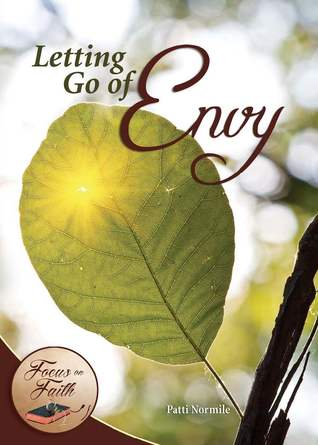 Letting Go of Envy  by  Patti Normile