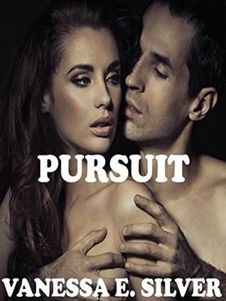 Pursuit  by  Vanessa E. Silver