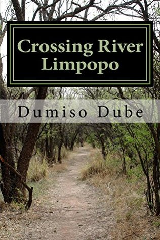 Crossing River Limpopo  by  Dumiso Dube