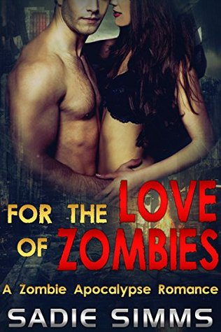 Post-Apocalyptic Romance: For the Love of Zombies (Older man Taboo Stepbrother Romance) (Paranormal First time Pregnancy Short Stories) Sadie Simms
