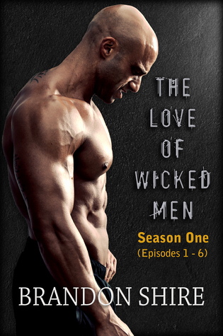 The Love of Wicked Men by Brandon Shire