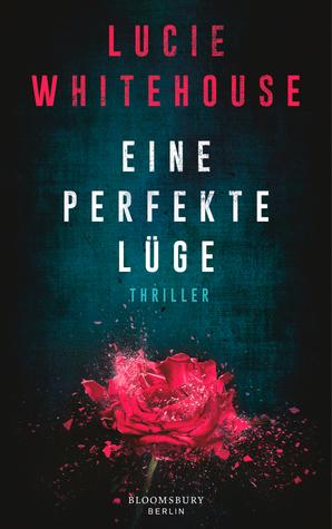 Eine perfekte Lüge  by  Lucie Whitehouse