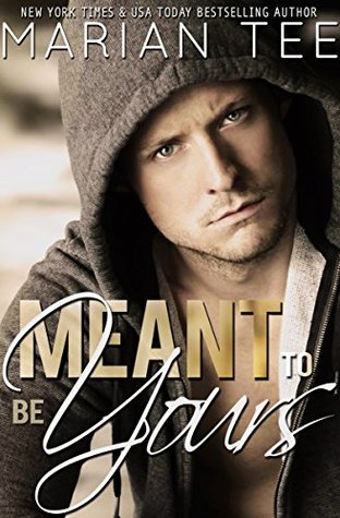 Meant to Be Yours (Warning: Love Moderately, #2)  by  Marian Tee