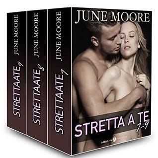 Stretta a te, vol. 7-9 June Moore