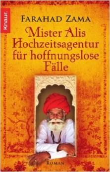 Mister Alis Hochzeitsagentur für hoffnungslose Fälle Roman  by  Farahad Zama
