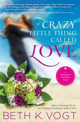 crazy little thing called love beth vogt