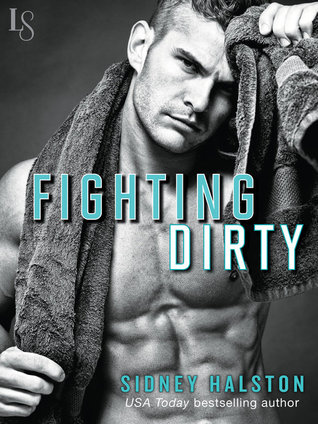 Worth the fight - Tome 5 : Fighting dirty de Sidney Halston 25058284