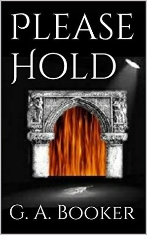 Please Hold (The Frank Crow Chronicles Book 1) G. A. Booker