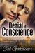 Denial of Conscience: A Modern Darcy & Elizabeth Adventure