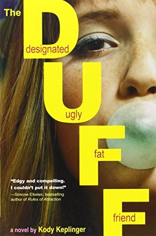The DUFF: Designated Ugly Fat Friend (The DUFF, #1)