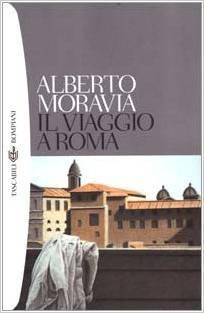 Il viaggio a Roma  by  Alberto Moravia