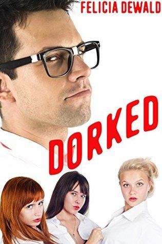 Dorked  by  Felicia Dewald