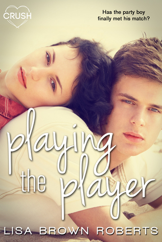 Playing the Player by Lisa Brown Roberts