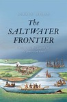 The Saltwater Frontier: Indians and the Contest for the American Coast