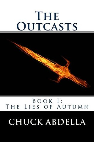 The Outcasts: Book I: The Lies of Autumn  by  Chuck Abdella