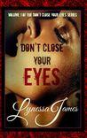 Don't Close Your Eyes (Don't Close Your Eyes, #1)
