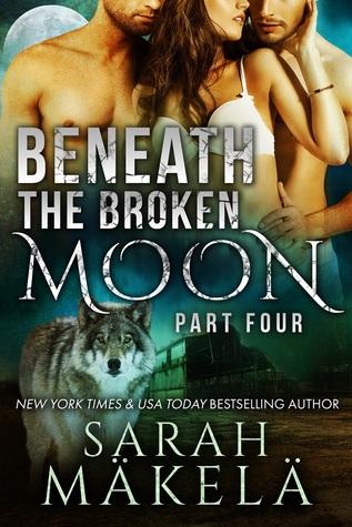 Beneath the Broken Moon: Part Four (Broken, #4)